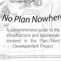 No Plan Nowhere!: A Guide to the Infrastructures and Businesses Involved with the Plan Nord Development Project