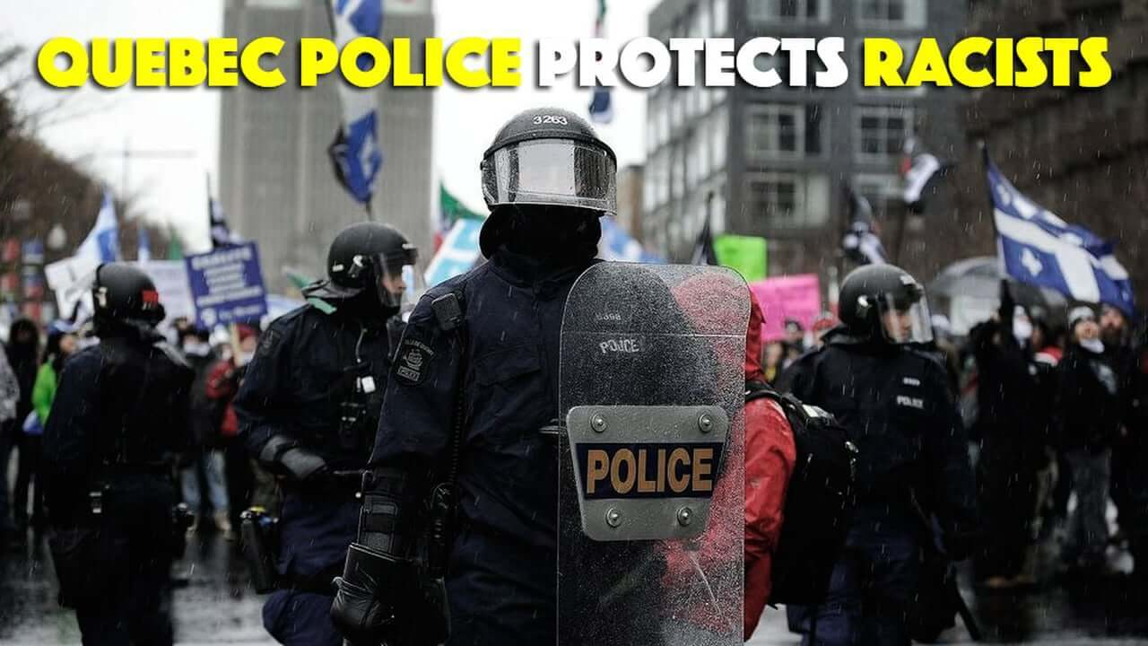 Quebec City Police Protect Racists