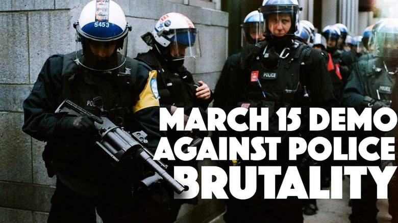 March 15th: Demo Against Police Brutality